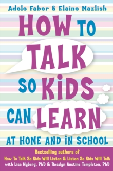 How to Talk so Kids Can Learn at Home and in School, Paperback Book
