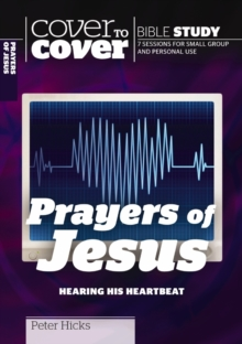 The Prayers of Jesus : Hearing His Heartbeat, Paperback / softback Book