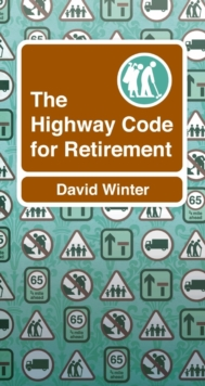 The Highway Code to Retirement, Paperback / softback Book