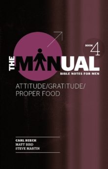 The Manual - Book 4 - Attitude/Gratitude/Proper Food, Paperback / softback Book
