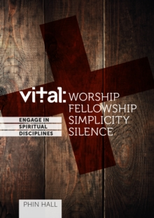 Vital: engage in the spiritual disciplines - Worship, Paperback / softback Book