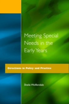 Meeting Special Needs in the Early Years : Directions in Policy and Practice, Paperback Book
