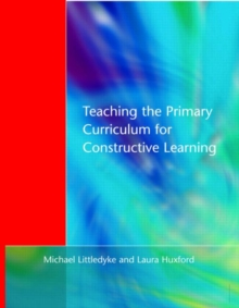 Teaching the Primary Curriculum for Constructive Learning, Paperback Book