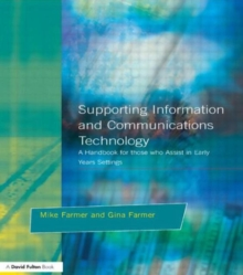 Supporting Information and Communications Technology : A Handbook for those who Assist in Early Years Settings, Paperback / softback Book