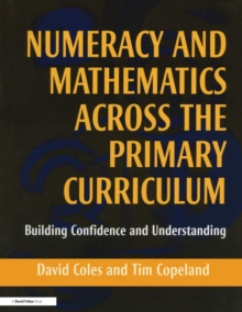 Numeracy and Mathematics Across the Primary Curriculum : Building Confidence and Understanding, Paperback / softback Book