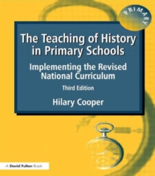 The Teaching of History in Primary Schools : Implementing the Revised National Curriculum, Paperback Book