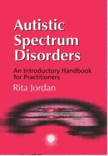 Autistic Spectrum Disorders : An Introductory Handbook for Practitioners, Paperback Book
