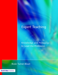 Expert Teaching : Knowledge and Pedagogy to Lead the Profession, Paperback / softback Book