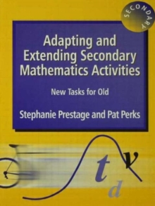 Adapting and Extending Secondary Mathematics Activities : New Tasks FOr Old, Paperback Book