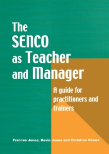 The Special Needs Coordinator as Teacher and Manager : A Guide for Practitioners and Trainers, Paperback / softback Book