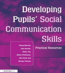Developing Pupils' Social Communication Skills : Practical Resources, Paperback Book