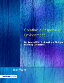 Creating a Responsive Environment for People with Profound and Multiple Learning Difficulties, Paperback Book