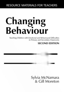 Changing Behaviour : Teaching Children with Emotional Behavioural Difficulties in Primary and Secondary Classrooms, Paperback Book