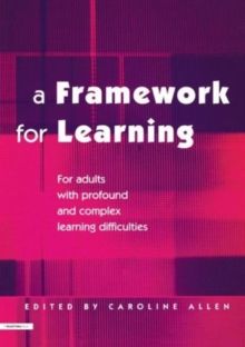 A Framework for Learning : For Adults with Profound and Complex Learning Difficulties, Paperback / softback Book