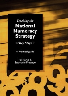 Teaching the National Strategy at Key Stage 3 : A Practical Guide, Paperback Book