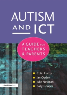 Autism and ICT : A Guide for Teachers and Parents, Paperback / softback Book