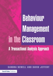 Behaviour Management in the Classroom : A Transactional Analysis Approach, Paperback / softback Book