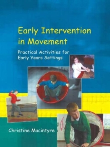 Early Intervention in Movement : Practical Activities for Early Years Settings, Paperback / softback Book