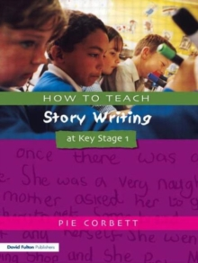 How to Teach Story Writing at Key Stage 1, Paperback Book