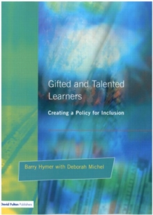 Gifted and Talented Learners : Creating a Policy for Inclusion, Paperback Book