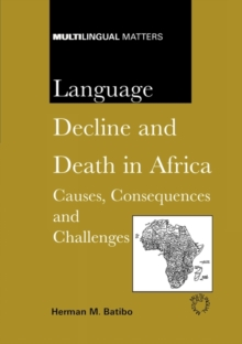 Language Decline and Death in Africa : Causes, Consequences and Challenges, Paperback / softback Book