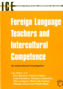 Foreign Language Teachers and Intercultural Competence : An Investigation in 7 Countries of Foreign Language Teachers' Views and Teaching Practices, Paperback / softback Book