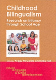 Childhood Bilingualism : Research on Infancy through School Age, Paperback / softback Book