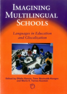 Imagining Multilingual Schools : Languages in Education and Glocalization, Paperback Book