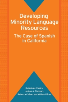 Developing Minority Language Resources : The Case of Spanish in California, Paperback / softback Book