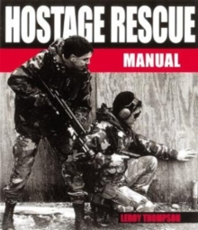 Hostage Rescue Manual: Tactics of the Counter-terrorist Professionals, Paperback / softback Book