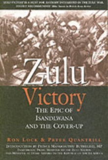 Zulu Victory : The Epic of Isandlwana and the Cover-up, Paperback Book