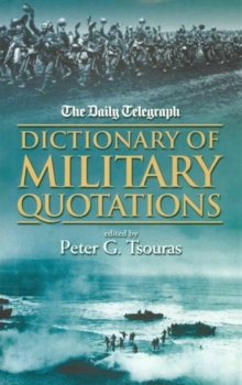 "The ""Daily Telegraph"" Dictionary of Military Quotations, Paperback Book"