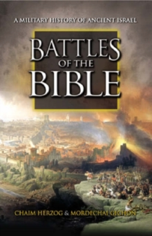 Battles of the Bible : A Military History of Ancient Israel, Hardback Book