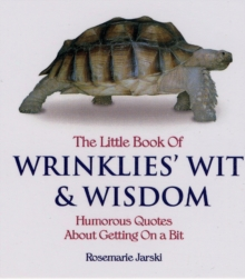 The Little Book of Wrinklies' Wit and Wisdom, Paperback Book
