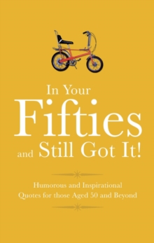 Rockin' Into Yours 50s! : Humorous Quotes for those Celebrating their Fifth Decade, Hardback Book