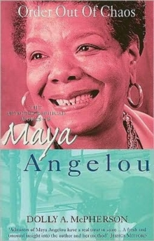 Order Out of Chaos : Autobiographical Works of Maya Angelou, Paperback Book