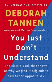 You Just Don't Understand : Women and Men in Conversation, Paperback / softback Book