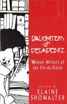 Daughters Of Decadence : Stories by Women Writers of the Fin-de-Siecle, Paperback Book