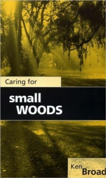 Caring for Small Woods, Paperback / softback Book