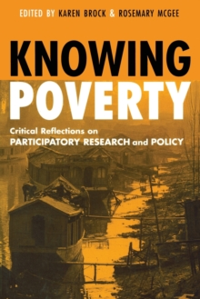 Knowing Poverty : Critical Reflections on Participatory Research and Policy, Paperback / softback Book