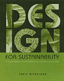 Design for Sustainability : A Sourcebook of Integrated Ecological Solutions, Paperback Book