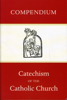 Compendium of the Catechism of the Catholic Church, Paperback Book