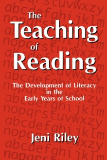 The Teaching of Reading : The Development of Literacy in the Early Years of School, Paperback Book