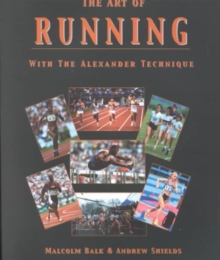 The Art of Running : With the Alexander Technique, Paperback Book