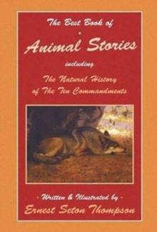 The Best Book of Animal Stories Including The Natural History of the Ten Commandments, Paperback / softback Book
