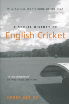 A Social History of English Cricket, Paperback Book