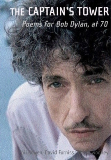 The Captain's Tower : Poems for Bob Dylan at 70, Paperback Book