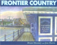 Frontier Country : A Walk Around the Essex Borders, Paperback / softback Book