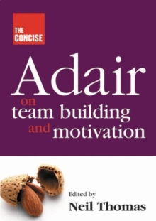 Concise Adair on Teambuilding and Motivation, Paperback / softback Book