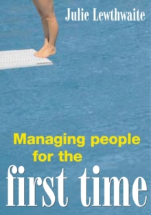 Managing People for the First Time : Gaining Commitment and Improving Performance, Paperback Book